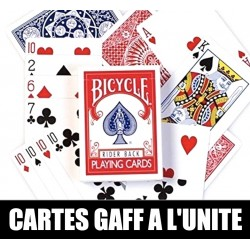 CARTES GAFF (TRUQUEES) A L'UNITEE